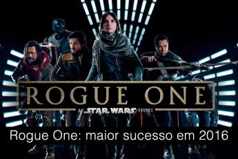 Rogue One é o filme de maior sucesso em 2016