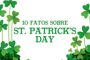 10 fatos sobre o St Patrick's Day