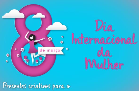 10 presentes criativos para o Dia Internacional da Mulher